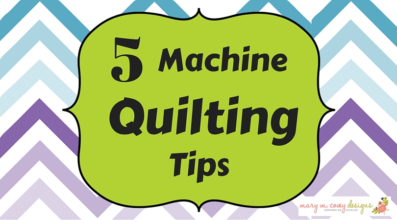 5 Machine Quilting Tips