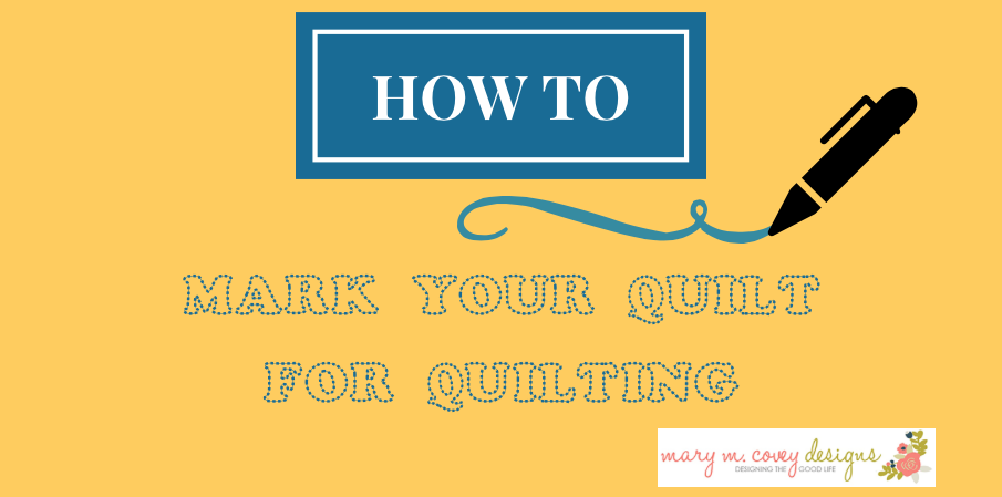 Marking Quilting Designs On Your Top : Marking Your Quilt for Quilting - Mary M. Covey Designs