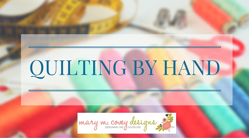 QUILTING BY HAND Tutorial